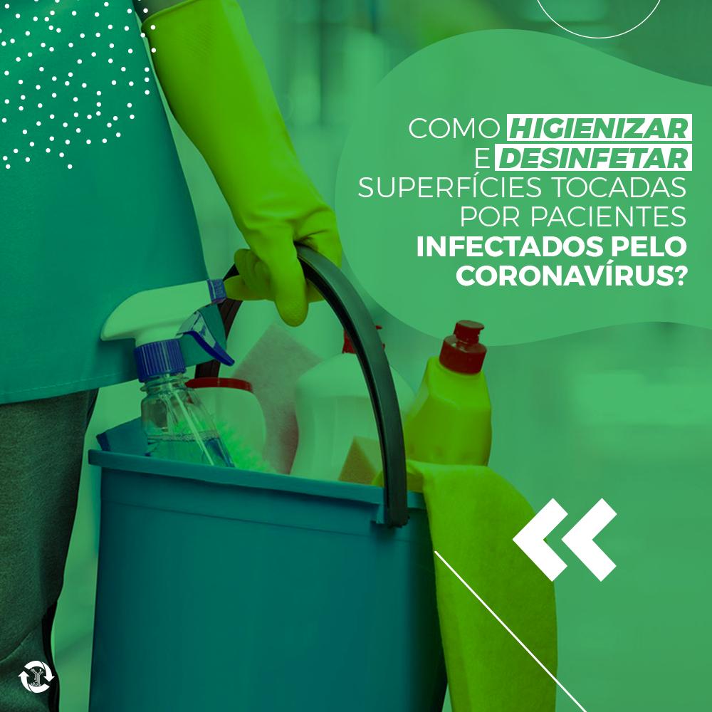 Como higienizar e desinfetar superfícies tocadas por pacientes infectados pelo coronavírus?