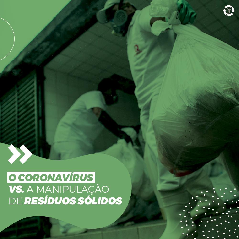 O coronavírus vs. a manipulação de resíduos sólidos