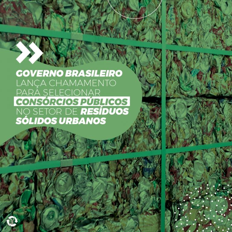 Governo brasileiro lança chamamento para selecionar consórcios públicos no setor de resíduos sólidos urbanos