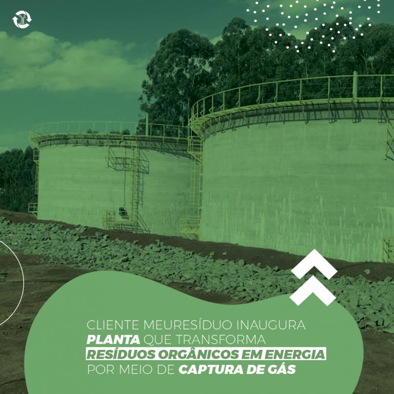 Cliente meuResíduo inaugura planta que transforma resíduos orgânicos em energia por meio de captura de gás