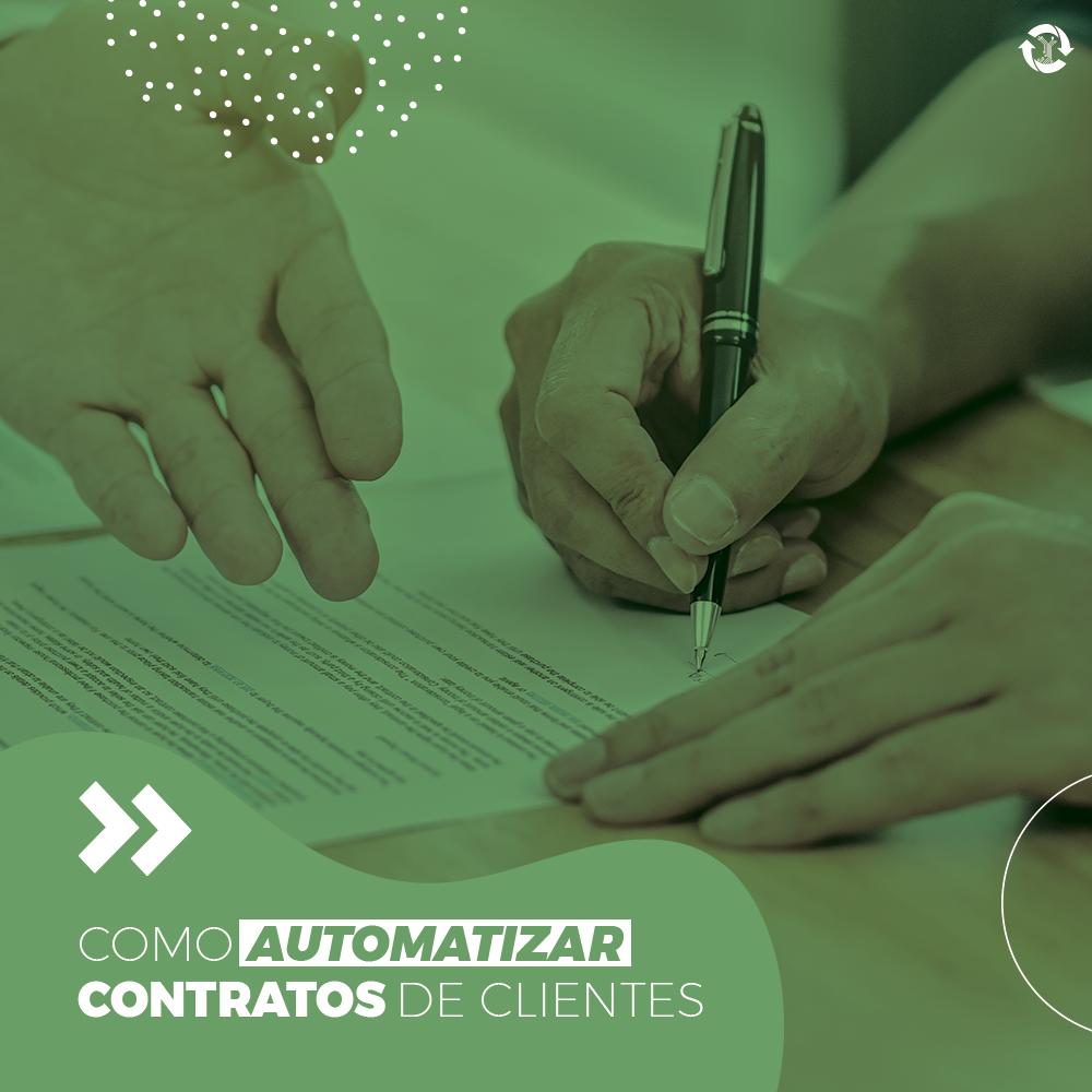 Como automatizar contratos de clientes