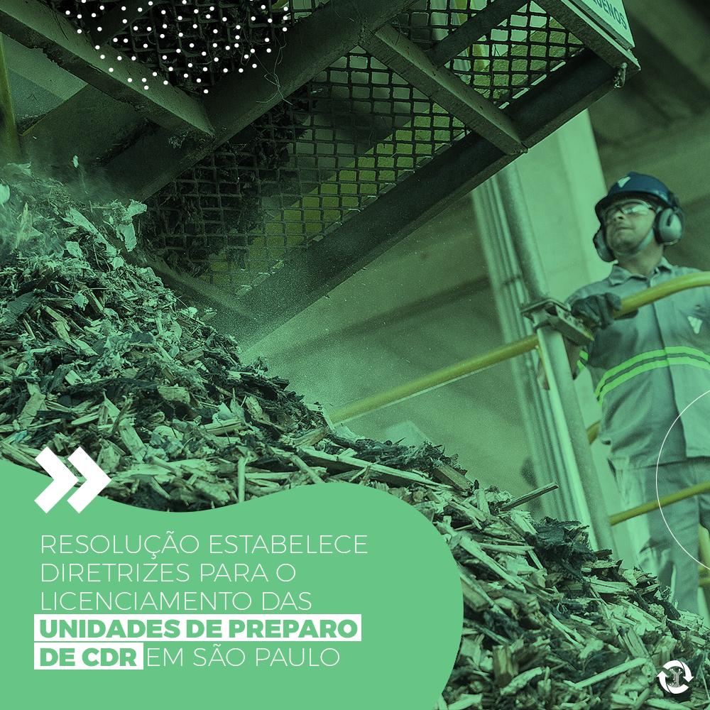 Resolução estabelece diretrizes para o licenciamento das unidades de preparo de CDR em São Paulo