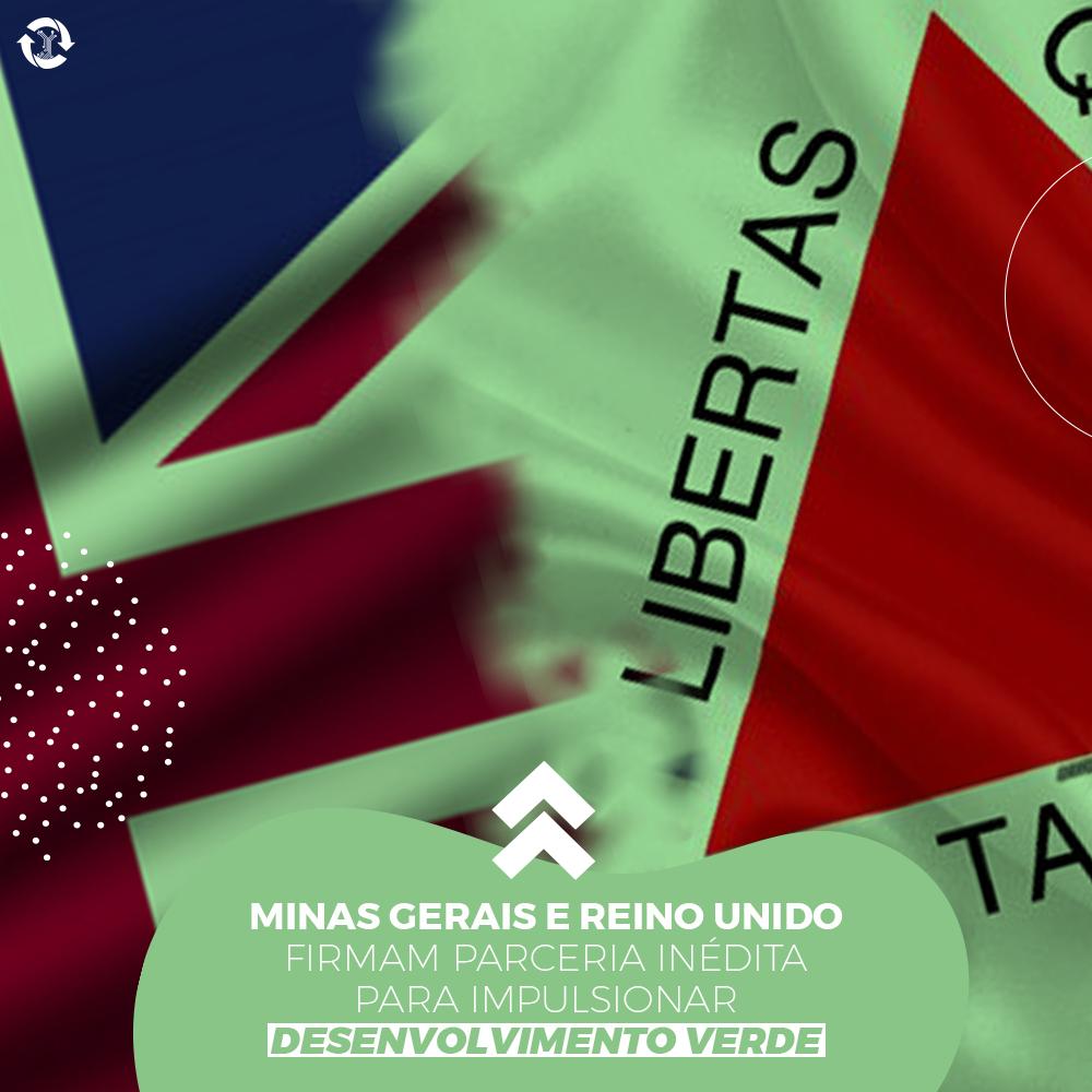 Minas Gerais e Reino Unido firmam parceria inédita para impulsionar desenvolvimento verde
