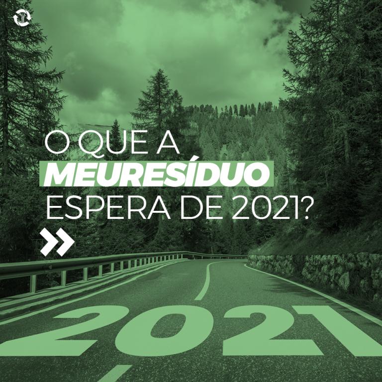 O que a meuResíduo espera de 2021?