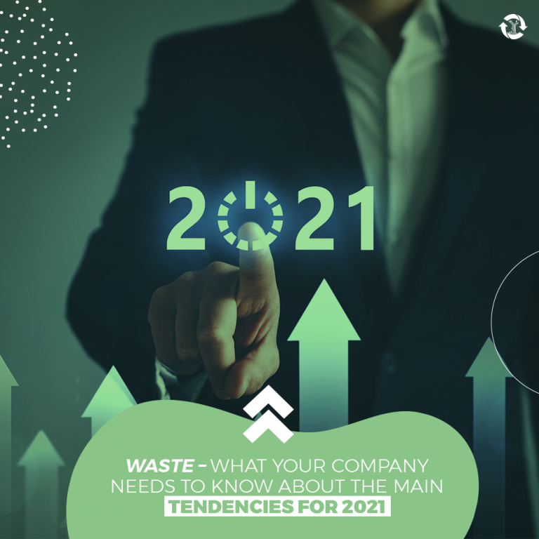 Waste – what your company needs to know about the main tendencies for 2021