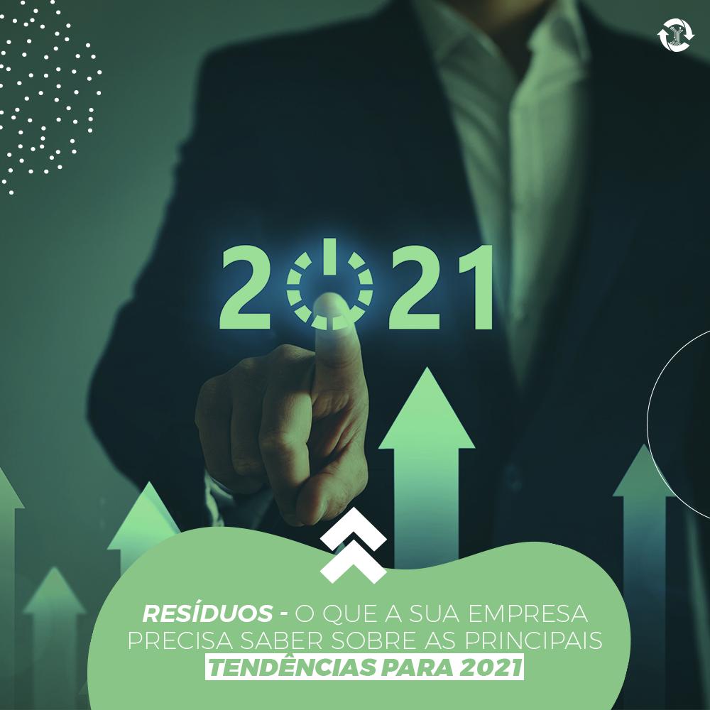 Resíduos - O que a sua empresa precisa saber sobre as principais tendências para 2021