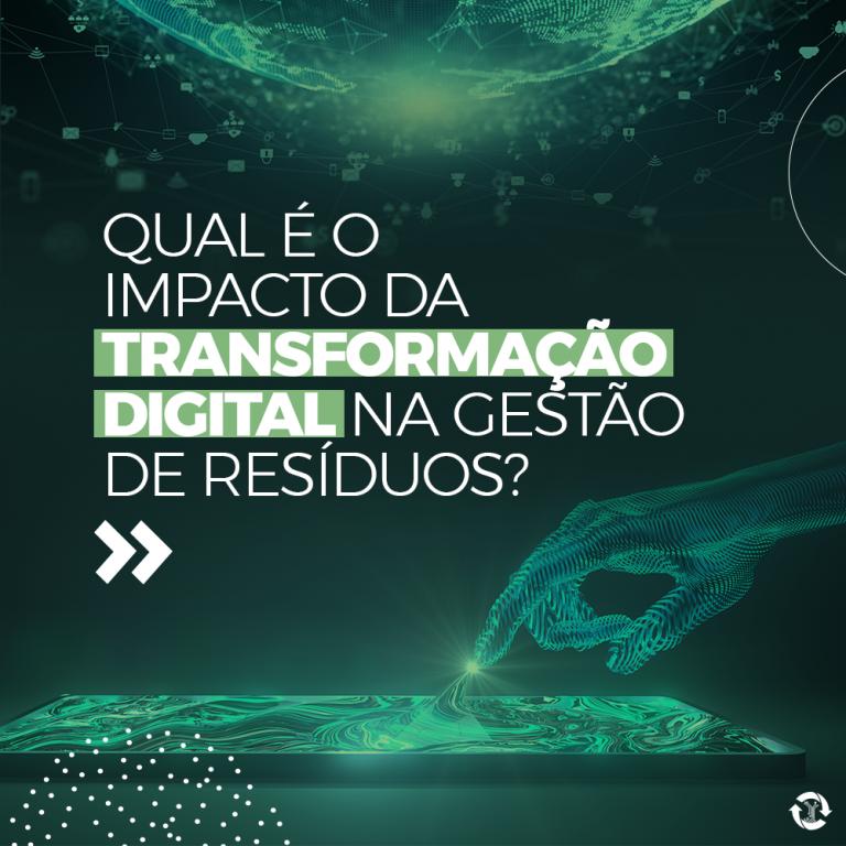 Qual é o impacto da transformação digital na gestão de resíduos?