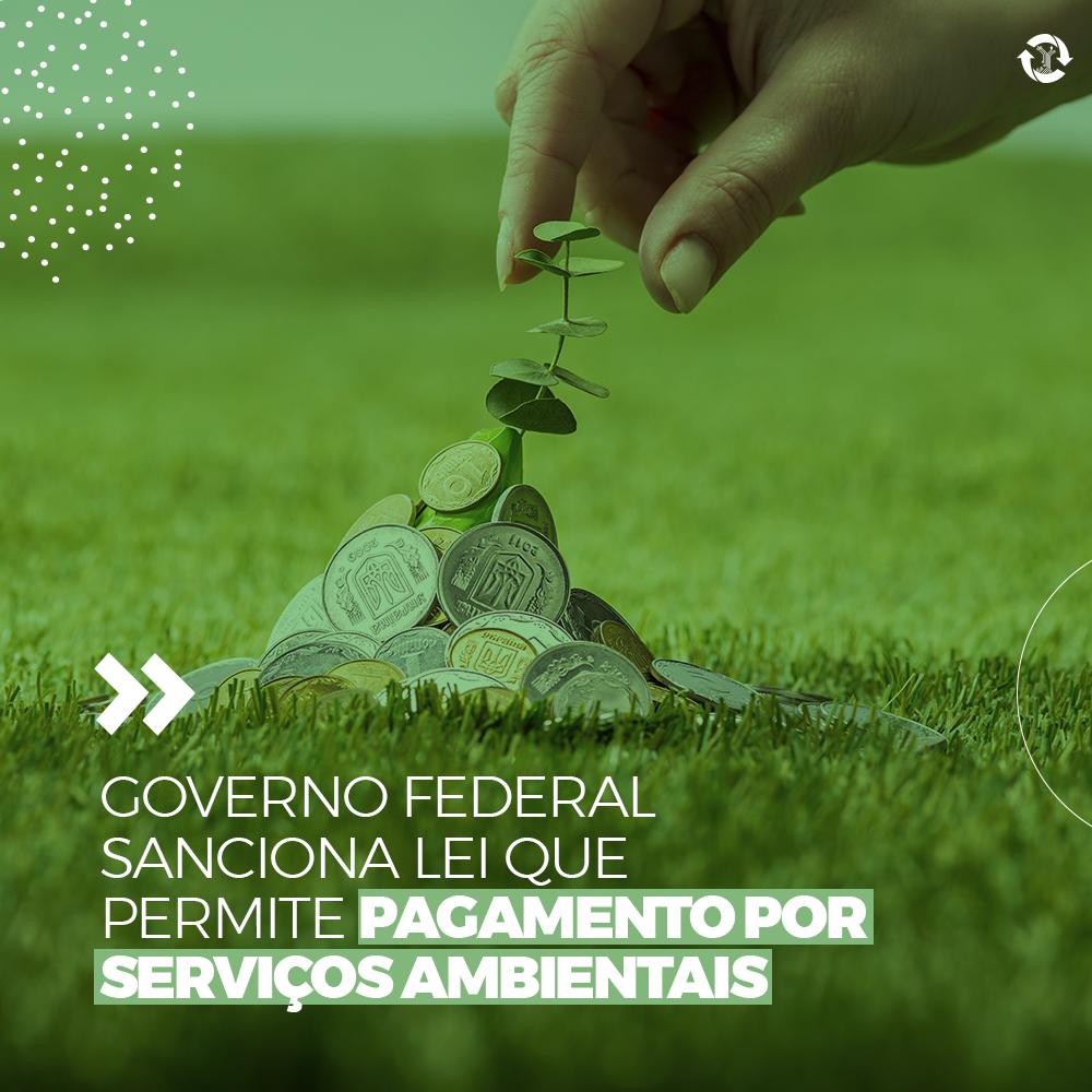 Governo Federal sanciona Lei que permite pagamento por serviços ambientais