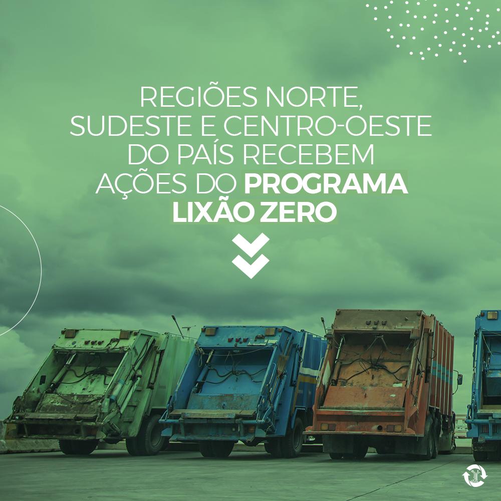 Região Norte, Sudeste e Centro-Oeste do País recebem Ações do Programa Lixão Zero