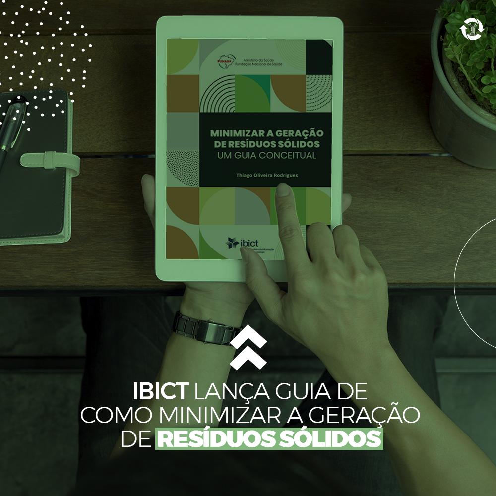 IBICT lança guia de como minimizar a geração de resíduos sólidos