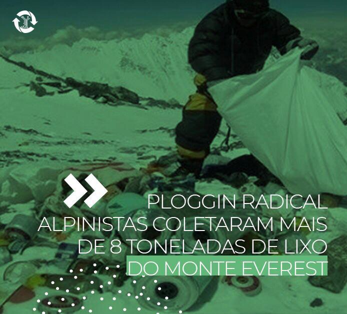 Ploggin Radical - Alpinistas coletaram mais de 8 toneladas de lixo do Monte Everest
