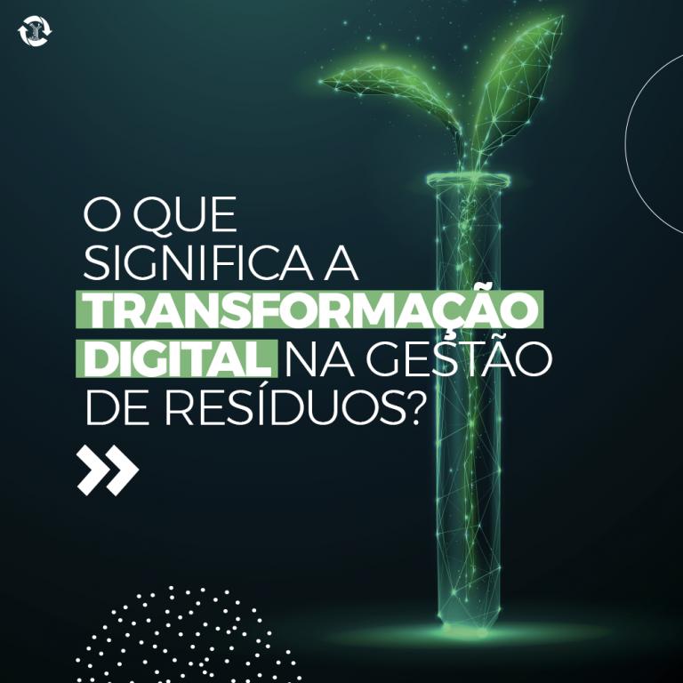 O que significa a transformação digital na gestão de resíduos?