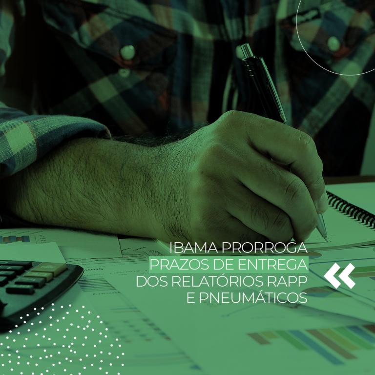 Ibama prorroga prazos de entrega dos Relatórios RAPP e Pneumáticos