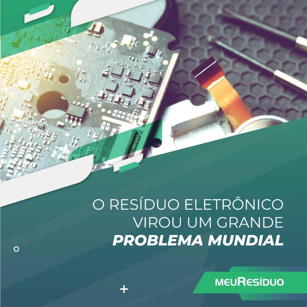 O resíduo eletrônico virou um grande problema mundial
