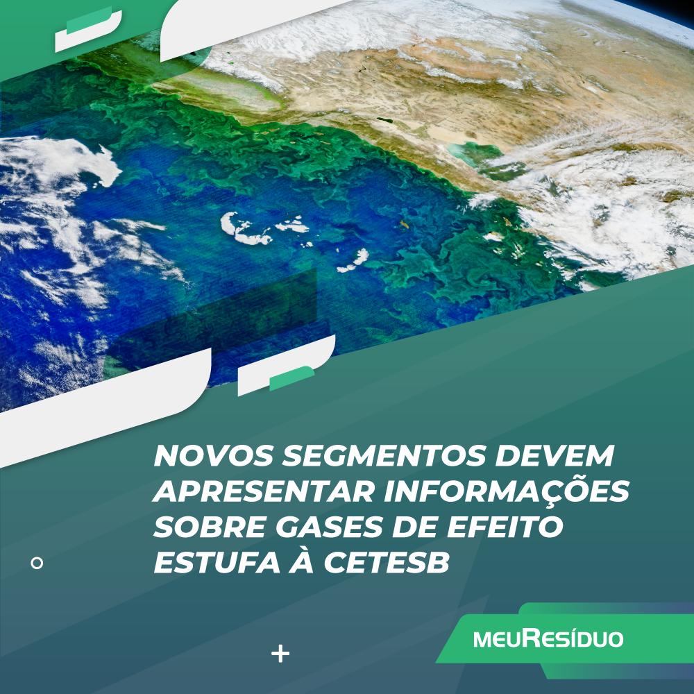 NOVOS SEGMENTOS DEVEM APRESENTAR INFORMAÇÕES SOBRE GASES DE EFEITO ESTUFA À CETESB