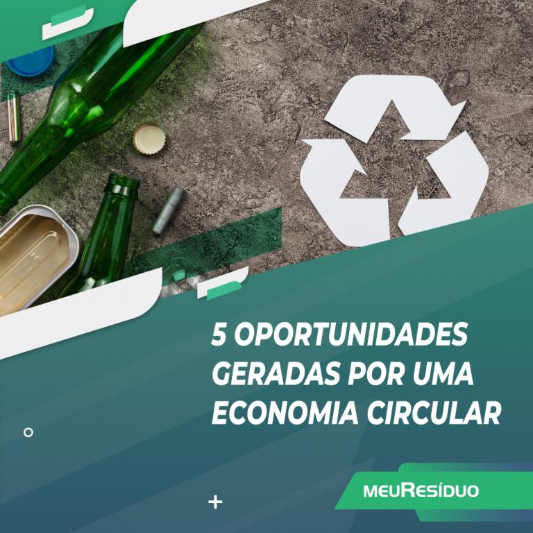 5 oportunidades geradas por uma economia circular
