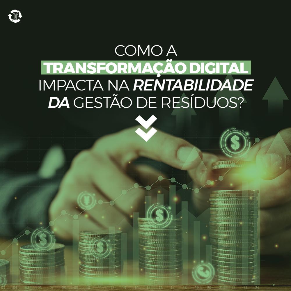 Como a transformação digital impacta na rentabilidade da gestão de resíduos?