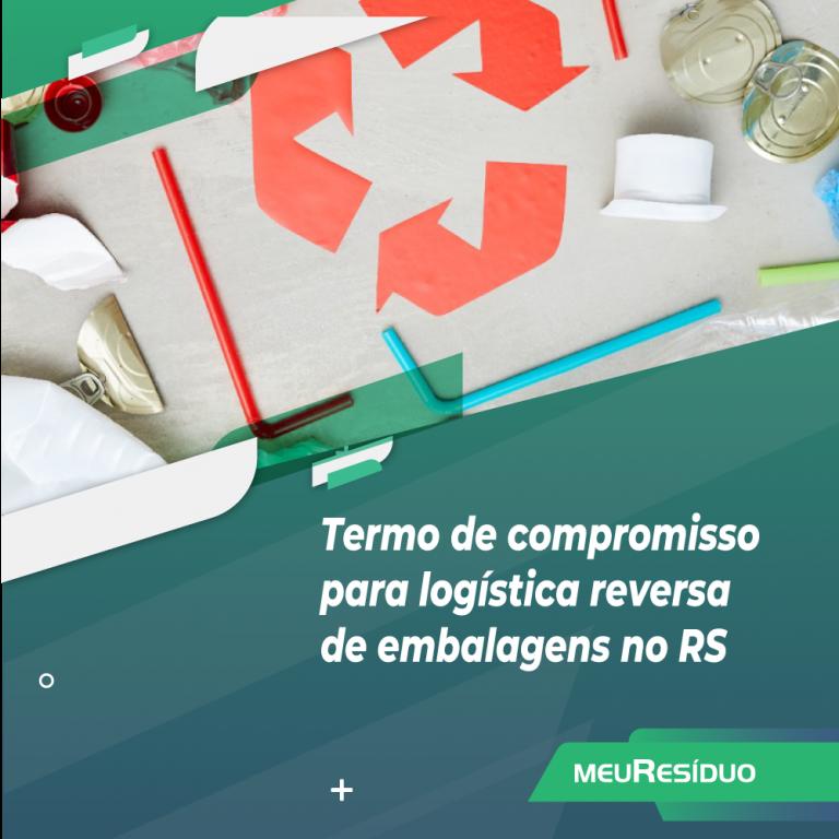 Termo de compromisso para logística reversa de embalagens no RS