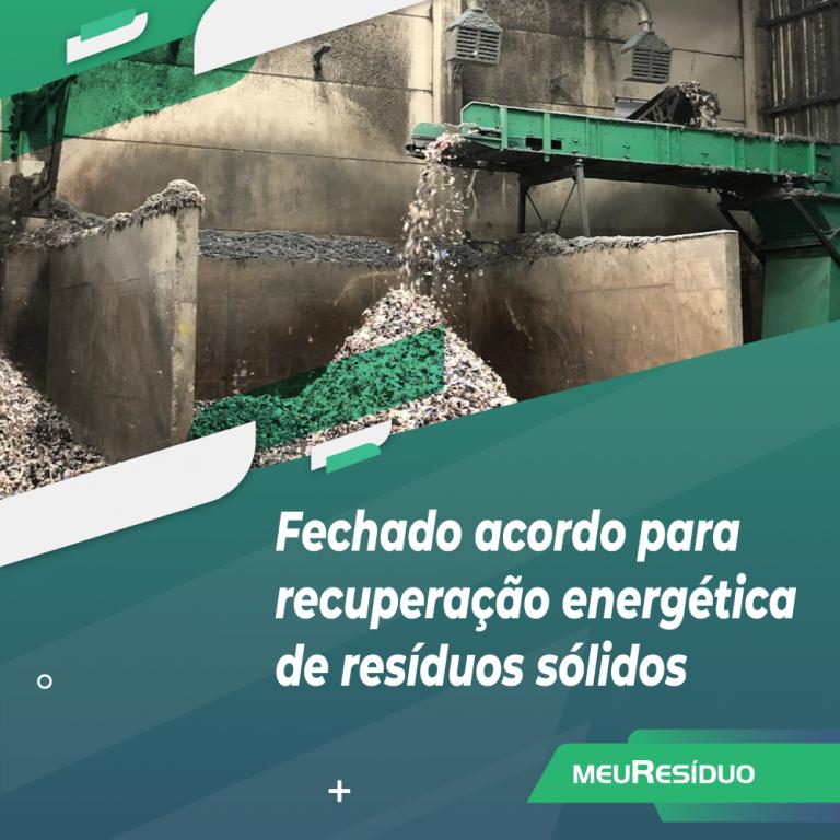 Fechado acordo para recuperação energética de resíduos sólidos