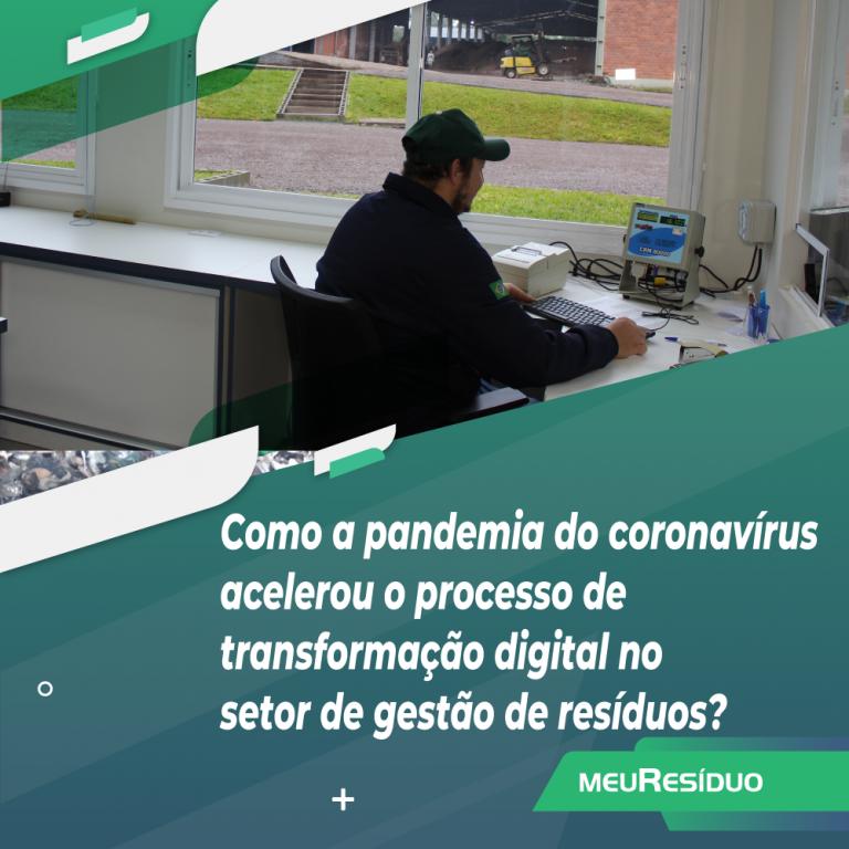 Como a pandemia do coronavírus acelerou o processo de transformação digital no setor de gestão de resíduos?