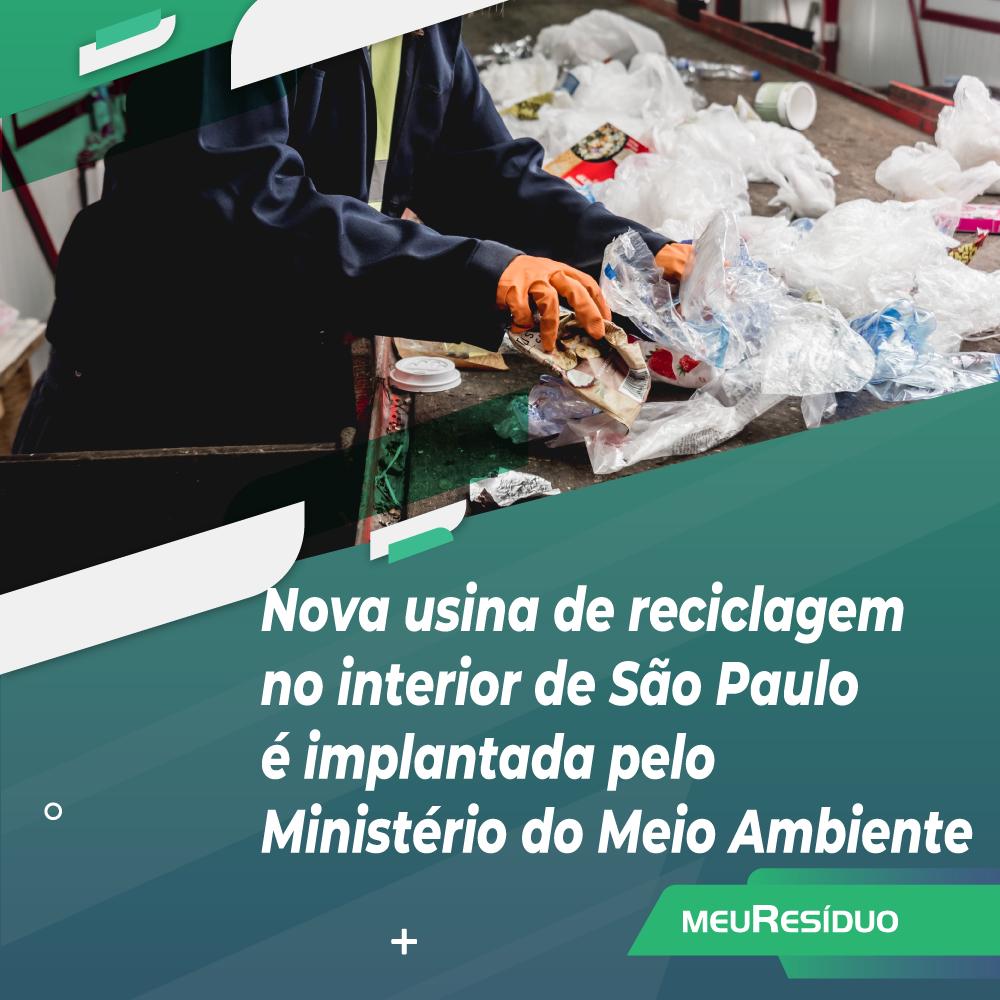 Nova usina de reciclagem no interior de São Paulo é implantada pelo Ministério do Meio Ambiente