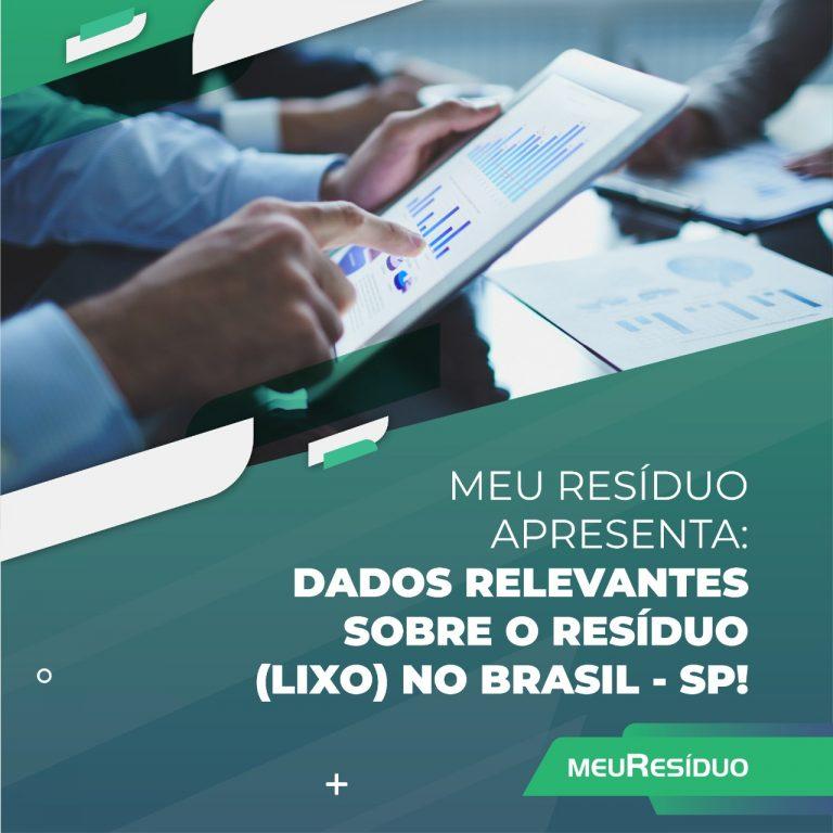A meuResíduo apresenta: DADOS RELEVANTES SOBRE O RESÍDUO (LIXO) NO BRASIL – SÃO PAULO