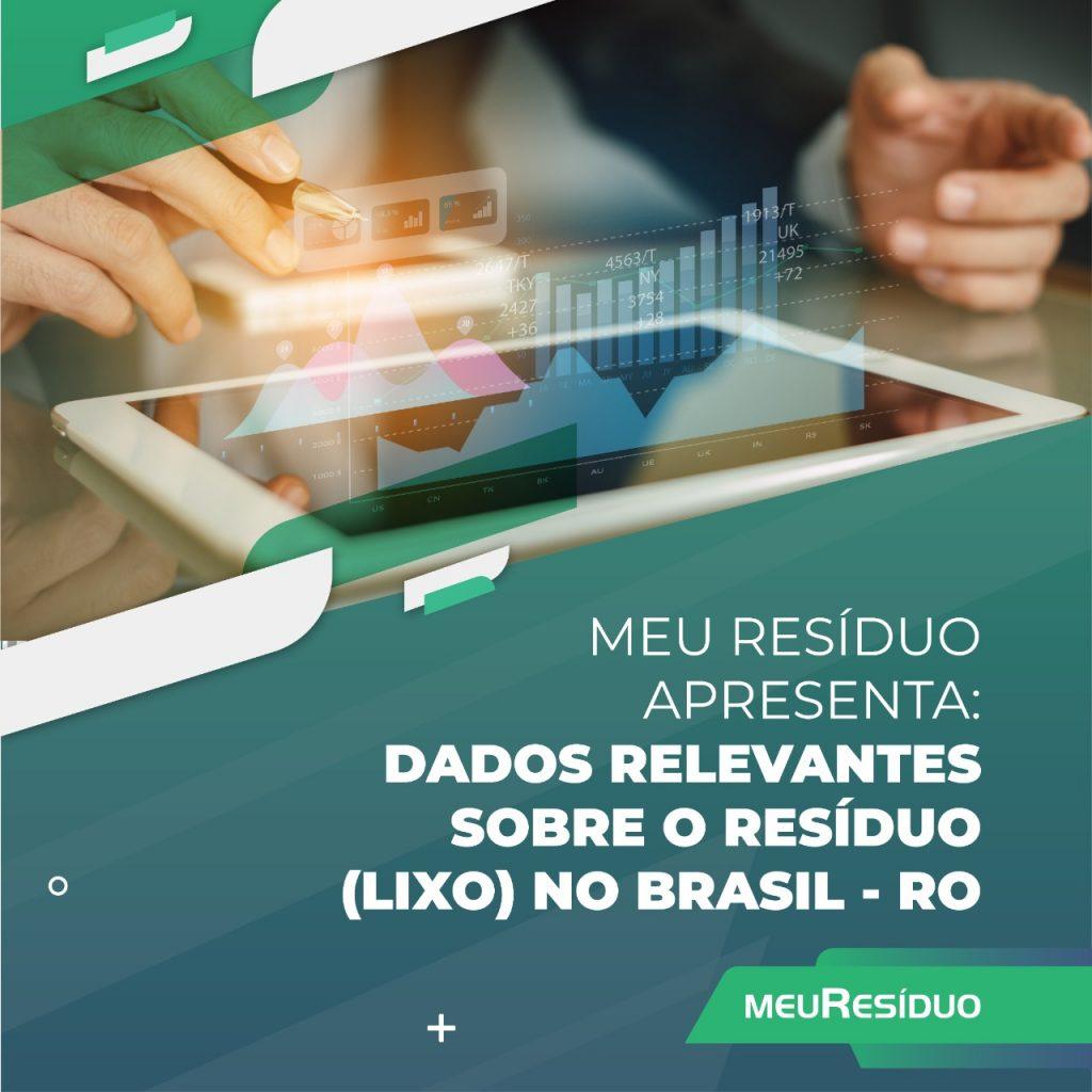 A meuResíduo apresenta: DADOS RELEVANTES SOBRE O RESÍDUO (LIXO) NO BRASIL – RORAIMA