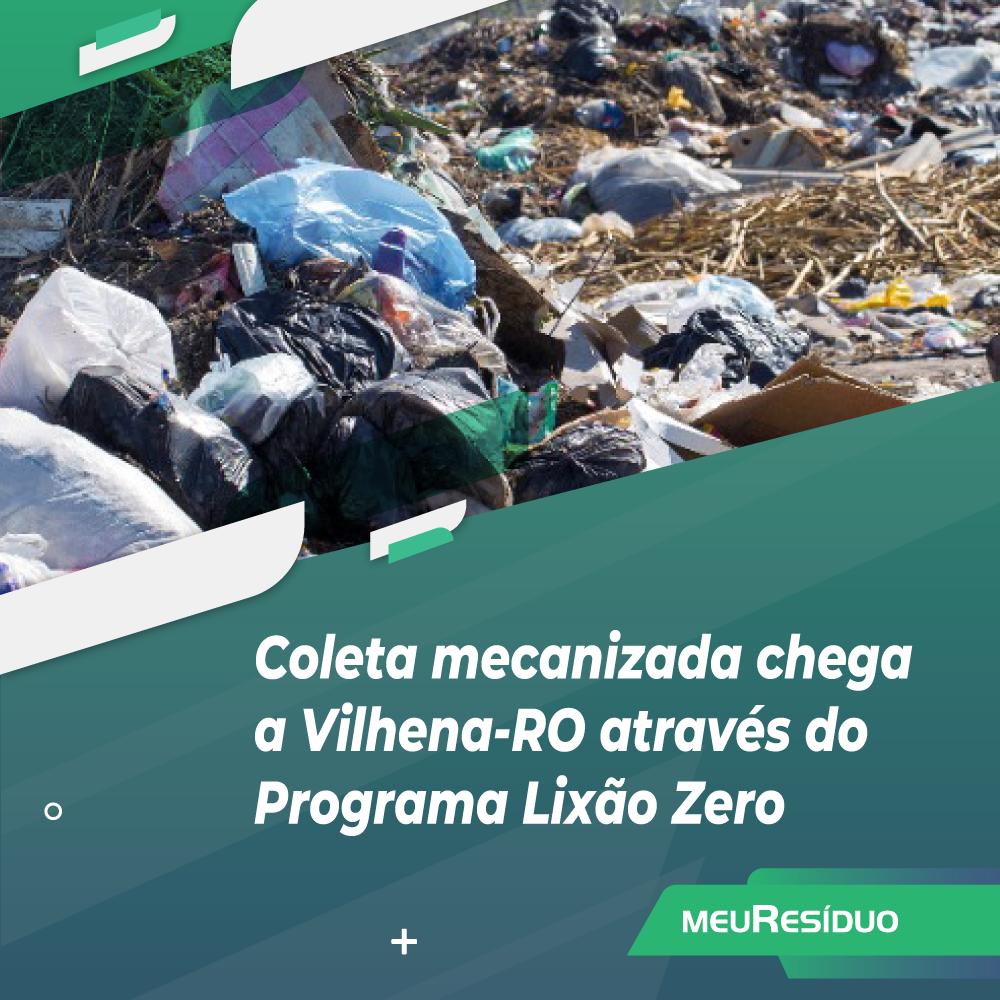 Coleta mecanizada chega a Vilhena-RO através do Programa Lixão Zero