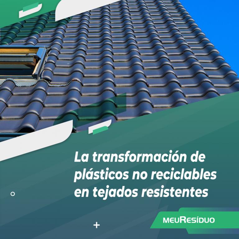 La transformación de plásticos no reciclables en tejados resistentes