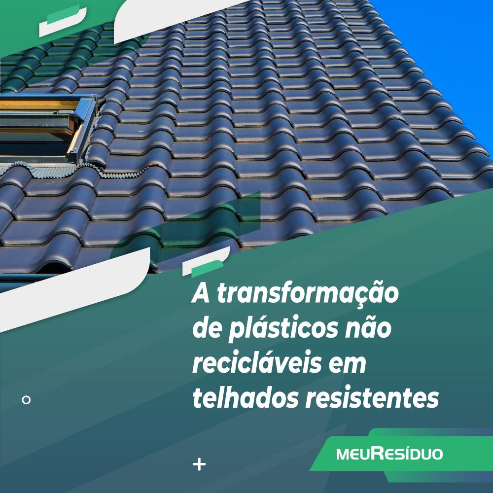 A transformação de plásticos não recicláveis em telhados resistentes
