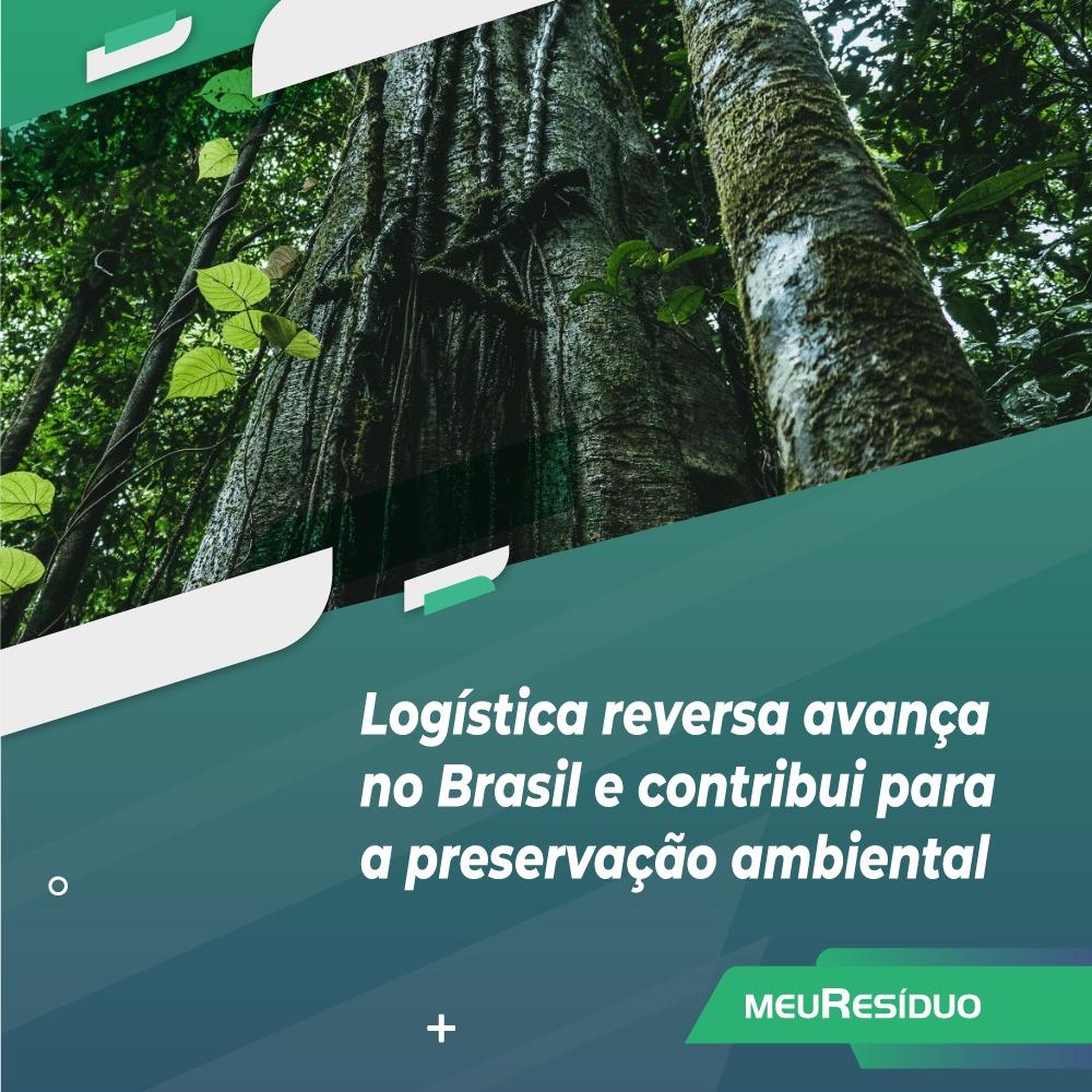 Logística reversa avança no Brasil e contribui para a preservação ambiental