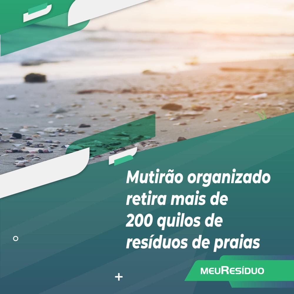 Mutirão organizado retira mais de 200 quilos de resíduos de praias