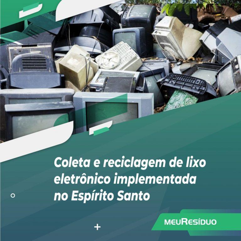 Coleta e reciclagem de lixo eletrônico implementada no Espírito Santo